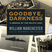 Goodbye, Darkness: A Memoir of the Pacific War Audiobook, by William Manchester