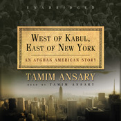 West of Kabul, East of New York: An Afghan American Story Audiobook, by Tamim Ansary