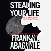 Stealing Your Life: The Ultimate Identity Theft Prevention Plan Audiobook, by Frank W. Abagnale