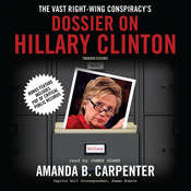 The Vast Right-Wing Conspiracy's Dossier on Hillary Clinton Audiobook, by Amanda B. Carpenter