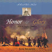 Honor & Glory: A Civil War Novel Audiobook, by Kim Murphy