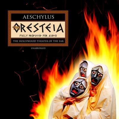 The Oresteia Audiobook, by Aeschylus