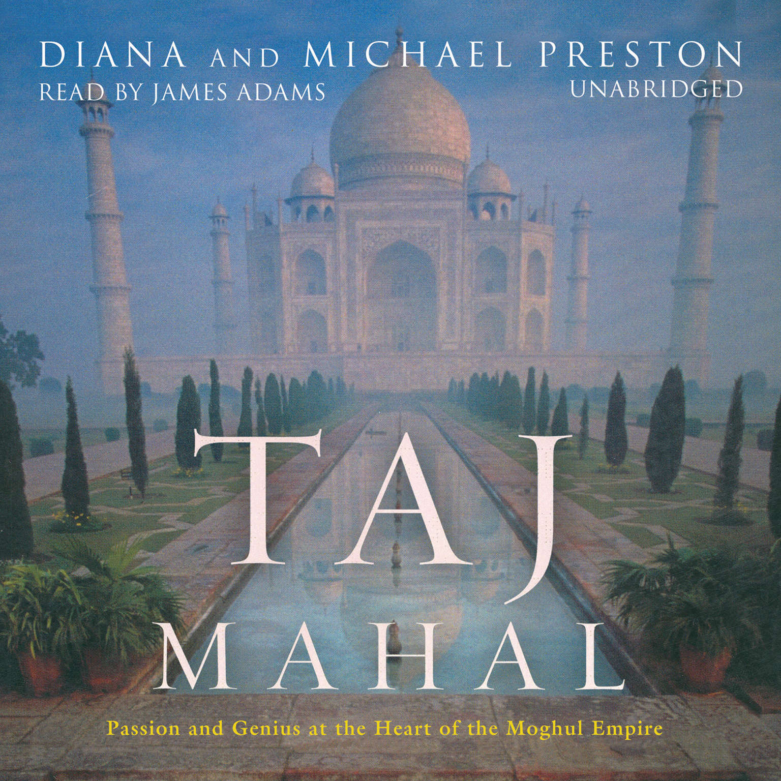 Printable Taj Mahal: Passion and Genius at the Heart of the Moghul Empire Audiobook Cover Art