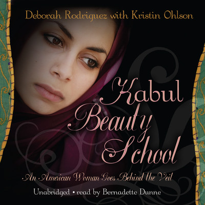 Kabul Beauty School: An American Woman Goes behind the Veil Audiobook, by