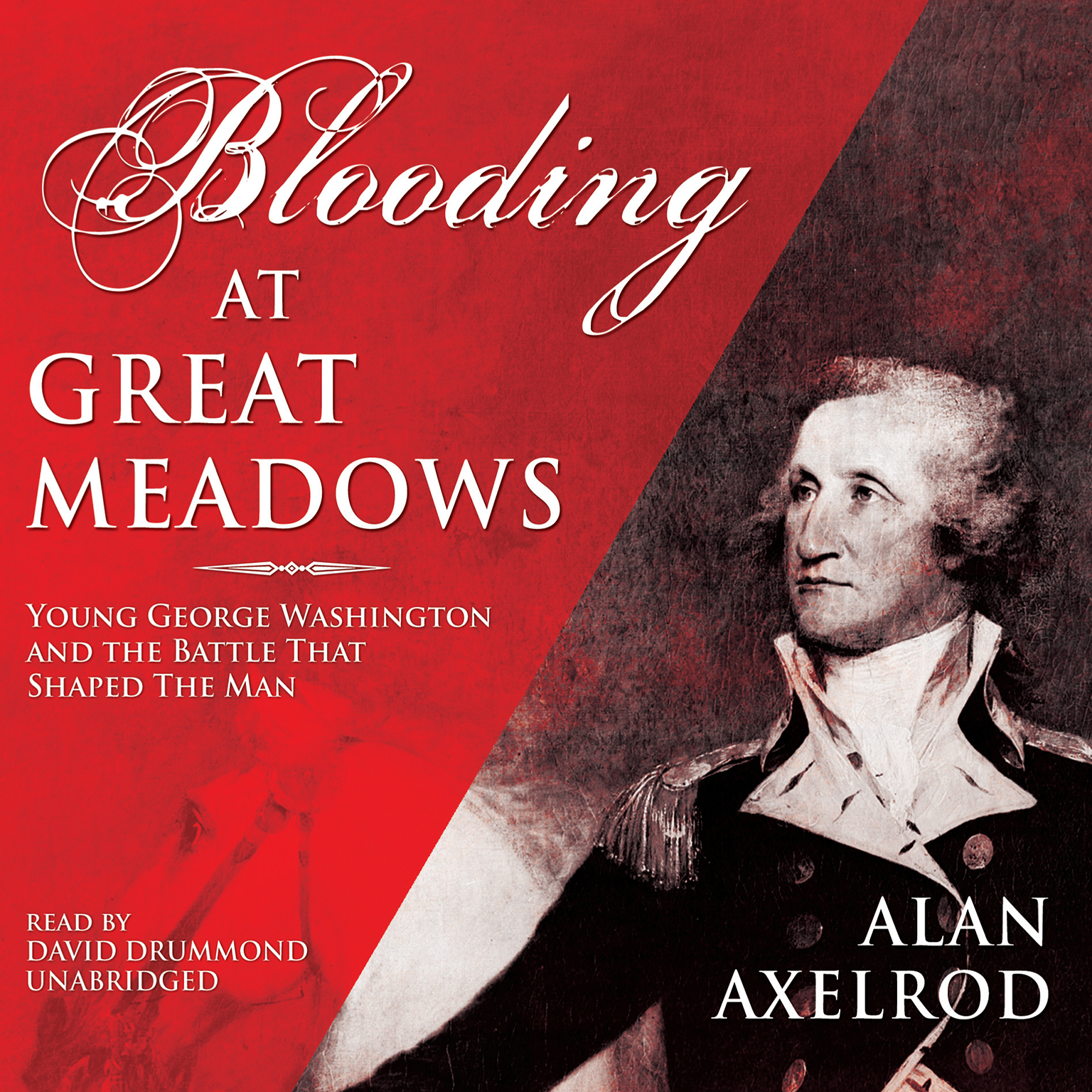 Printable Blooding at Great Meadows: Young George Washington and the Battle That Shaped the Man Audiobook Cover Art