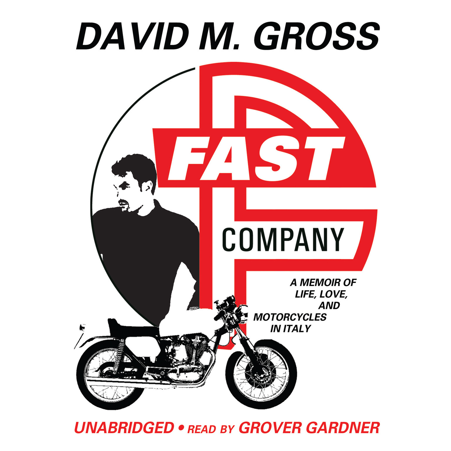 Printable Fast Company: A Memoir of Life, Love, and Motorcycles in Italy Audiobook Cover Art