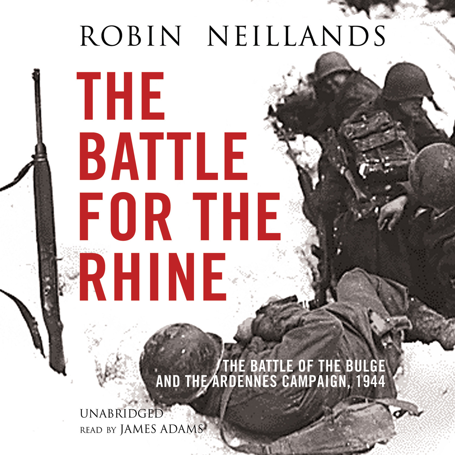 Printable The Battle for the Rhine: The Battle of the Bulge and the Ardennes Campaign, 1944 Audiobook Cover Art