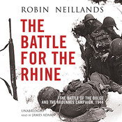 The Battle for the Rhine: The Battle of the Bulge and the Ardennes Campaign, 1944 Audiobook, by Robin Neillands