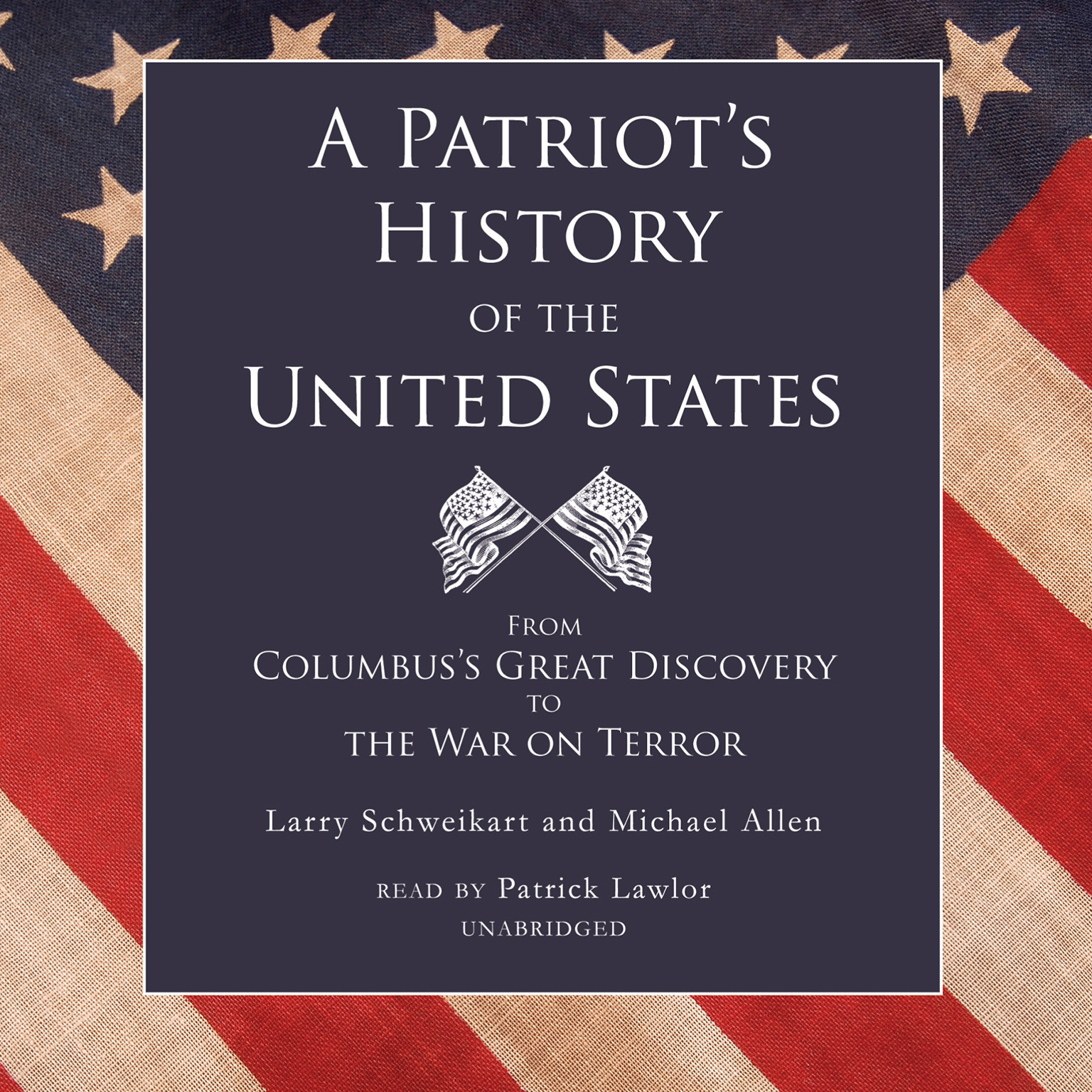 Printable A Patriot's History of the United States: From Columbus's Great Discovery to the War on Terror Audiobook Cover Art