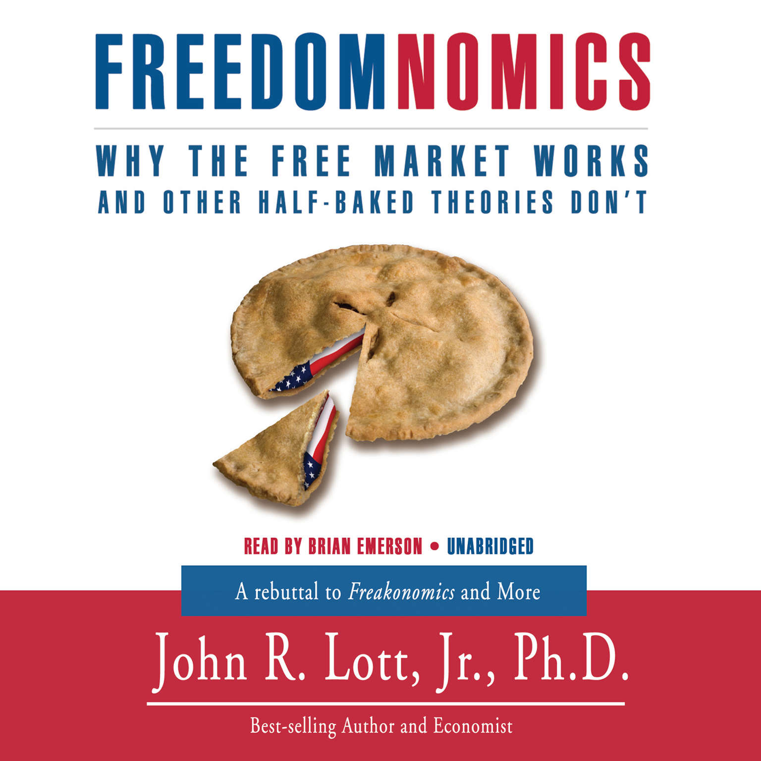 Printable Freedomnomics: Why the Free Market Works and Other Half-Baked Theories Don't Audiobook Cover Art