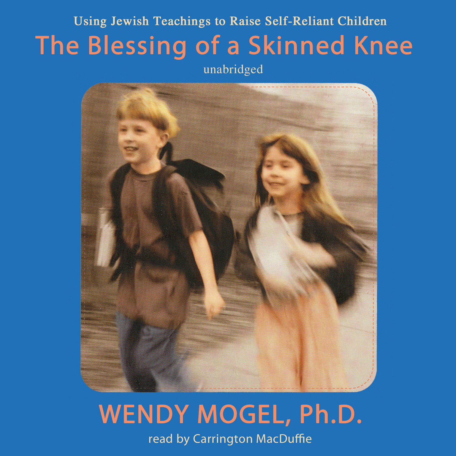 Printable The Blessing of a Skinned Knee: Using Jewish Teachings to Raise Self-Reliant Children Audiobook Cover Art