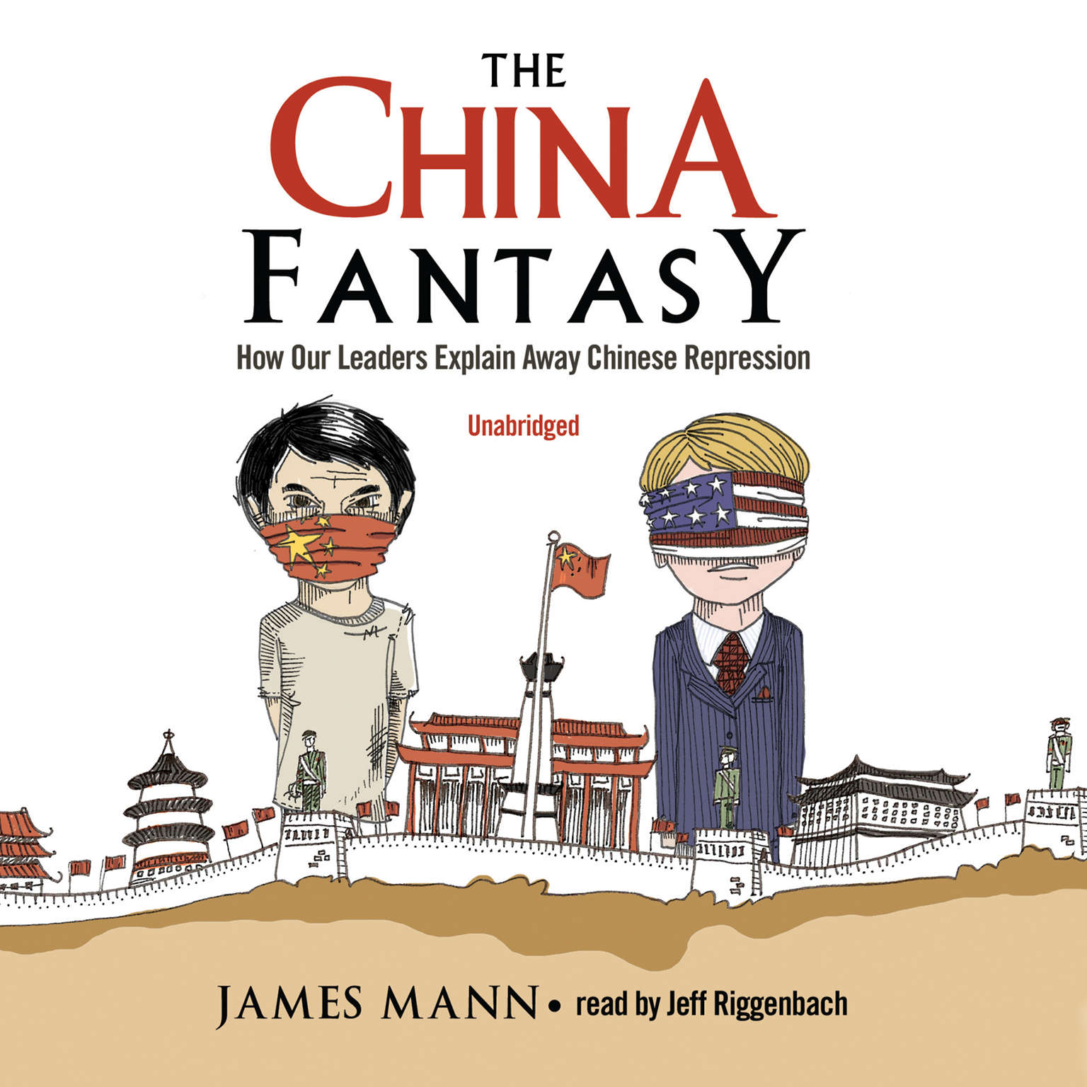 Printable The China Fantasy: How Our Leaders Explain Away Chinese Repression Audiobook Cover Art