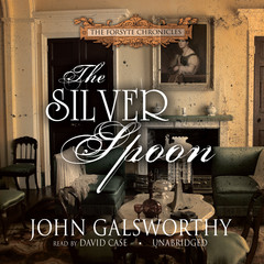 The Silver Spoon Audiobook, by John Galsworthy