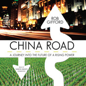 China Road: A Journey into the Future of a Rising Power Audiobook, by Rob Gifford