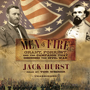 Men of Fire: Grant, Forrest, and the Campaign That Decided the Civil War Audiobook, by Jack Hurst