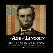 The Age of Lincoln Audiobook, by Orville Vernon Burton