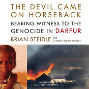 The Devil Came on Horseback: Bearing Witness to the Genocide in Darfur Audiobook, by Brian Steidle
