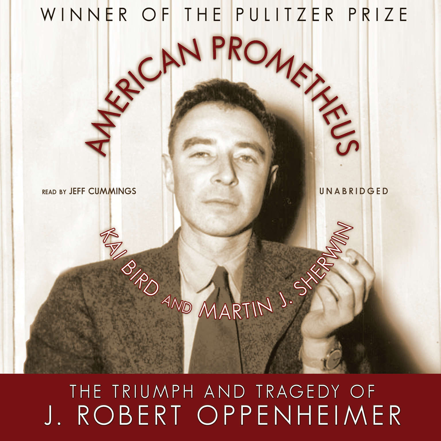 Printable American Prometheus: The Triumph and Tragedy of J. Robert Oppenheimer Audiobook Cover Art