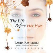 The Life before Her Eyes, by Laura Kasischke