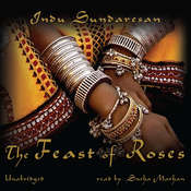 The Feast of Roses Audiobook, by Indu Sundaresan