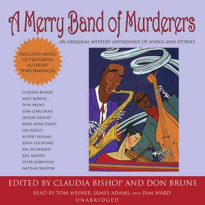 A Merry Band of Murderers: An Original Mystery Anthology of Songs and Stories Audiobook, by Claudia Bishop