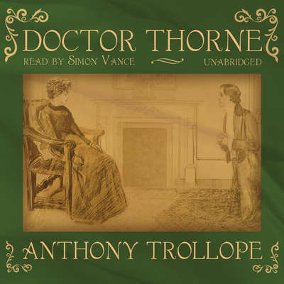 Doctor Thorne Audiobook, by Anthony Trollope