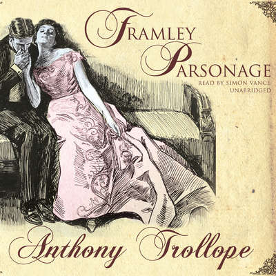 Framley Parsonage Audiobook, by Anthony Trollope