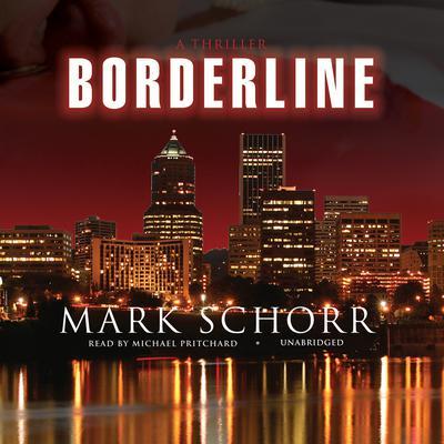 Borderline Audiobook, by Mark Schorr