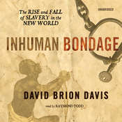 Inhuman Bondage: The Rise and Fall of Slavery in the New World Audiobook, by David Brion Davis
