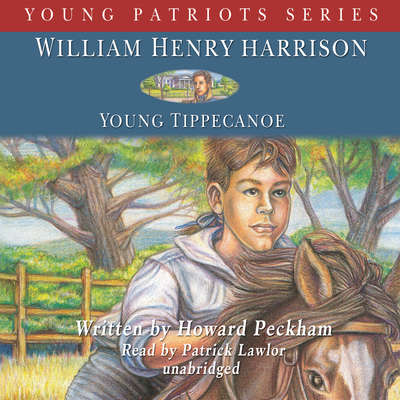 William Henry Harrison: Young Tippecanoe Audiobook, by Howard Peckham