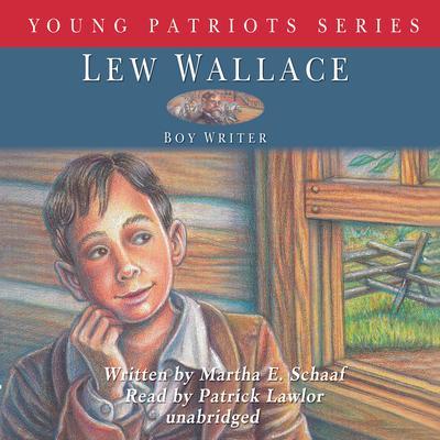 Lew Wallace: Boy Writer Audiobook, by Martha E. Schaaf