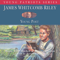 James Whitcomb Riley: Young Poet Audiobook, by Minnie Belle Mitchell, Montrew Dunham