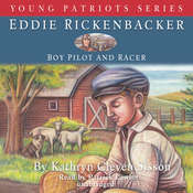 Eddie Rickenbacker: Boy Pilot and Racer, by Kathryn Cleven Sisson