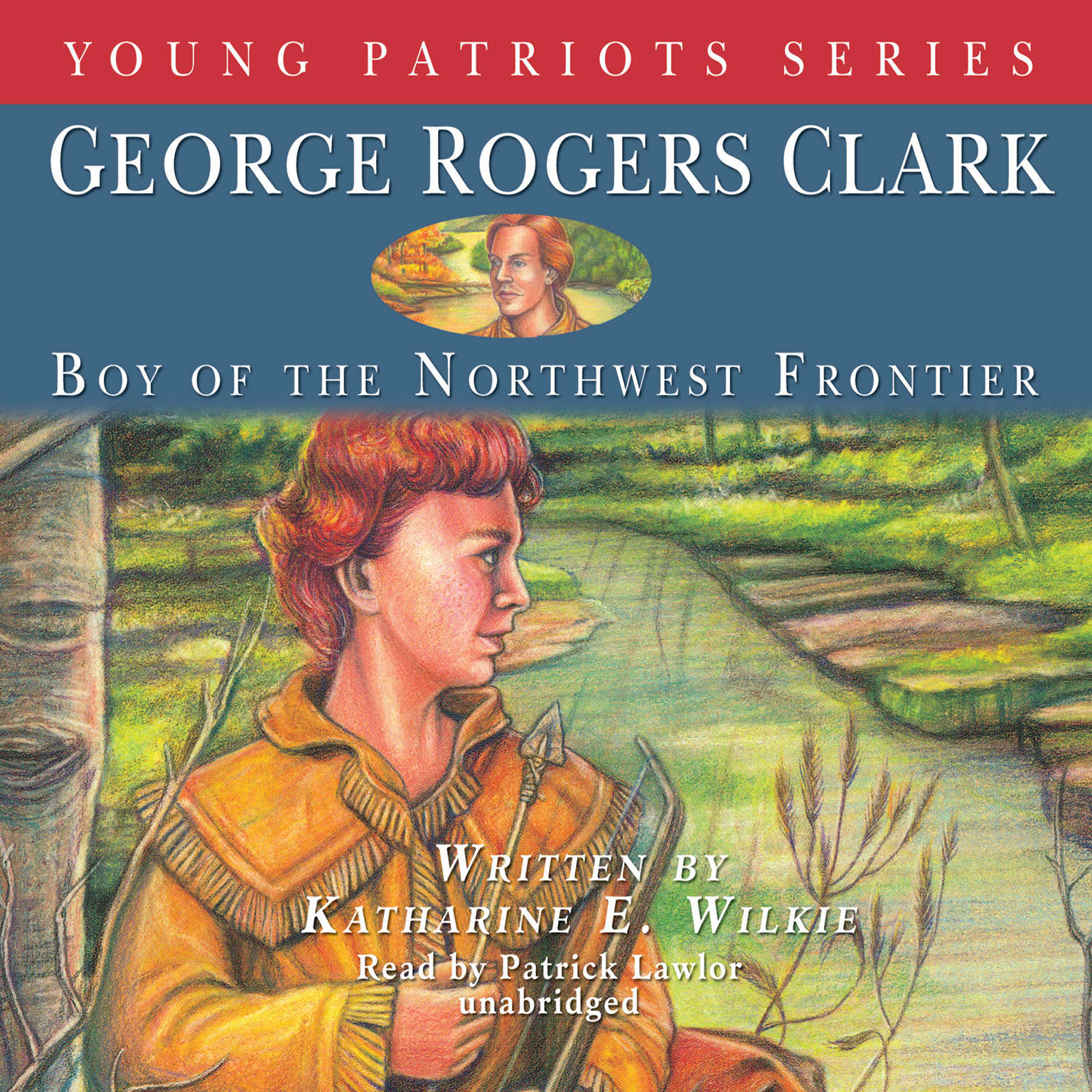 Printable George Rogers Clark: Boy of the Northwest Frontier Audiobook Cover Art