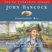 John Hancock: Independent Boy Audiobook, by Kathryn Cleven Sisson