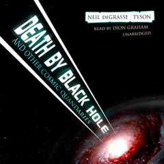 Death by Black Hole, and Other Cosmic Quandaries Audiobook, by Neil deGrasse Tyson