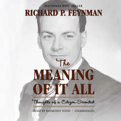 The Meaning of It All: Thoughts of a Citizen-Scientist Audiobook, by Richard P. Feynman