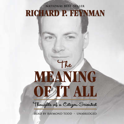 The Meaning of It All: Thoughts of a Citizen-Scientist Audiobook, by