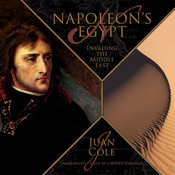 Napoleon's Egypt: Invading the Middle East, by Juan Cole