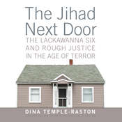 The Jihad Next Door: The Lackawanna Six and Rough Justice in the Age of Terror Audiobook, by Dina Temple-Raston