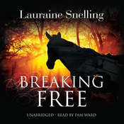 Breaking Free: A Novel Audiobook, by Lauraine Snelling