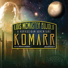 Komarr: A Miles Vorkosigan Adventure Audiobook, by Lois McMaster Bujold