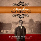 The Magnificent Ambersons, by Booth Tarkington