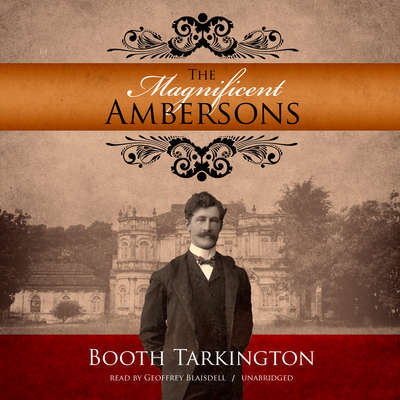 The Magnificent Ambersons Audiobook, by Booth Tarkington