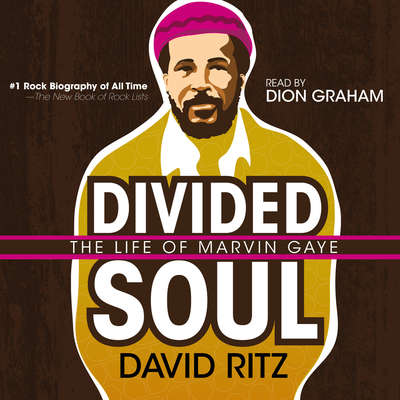 Divided Soul: The Life of Marvin Gaye Audiobook, by David Ritz