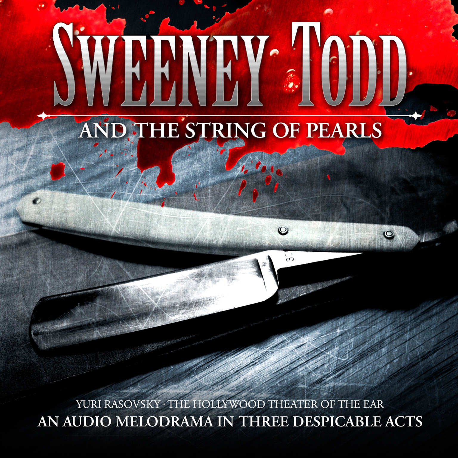 Printable Sweeney Todd and the String of Pearls: An Audio Melodrama in Three Despicable Acts Audiobook Cover Art