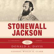 Stonewall Jackson: A Biography Audiobook, by Donald A. Davis