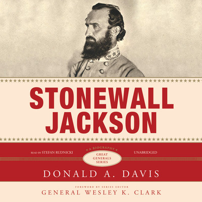 Stonewall Jackson: A Biography Audiobook, by Donald A. Davis