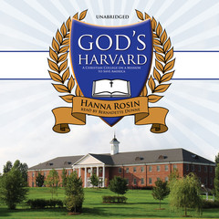 God's Harvard: A Christian College on a Mission to Save America Audiobook, by Hanna Rosin