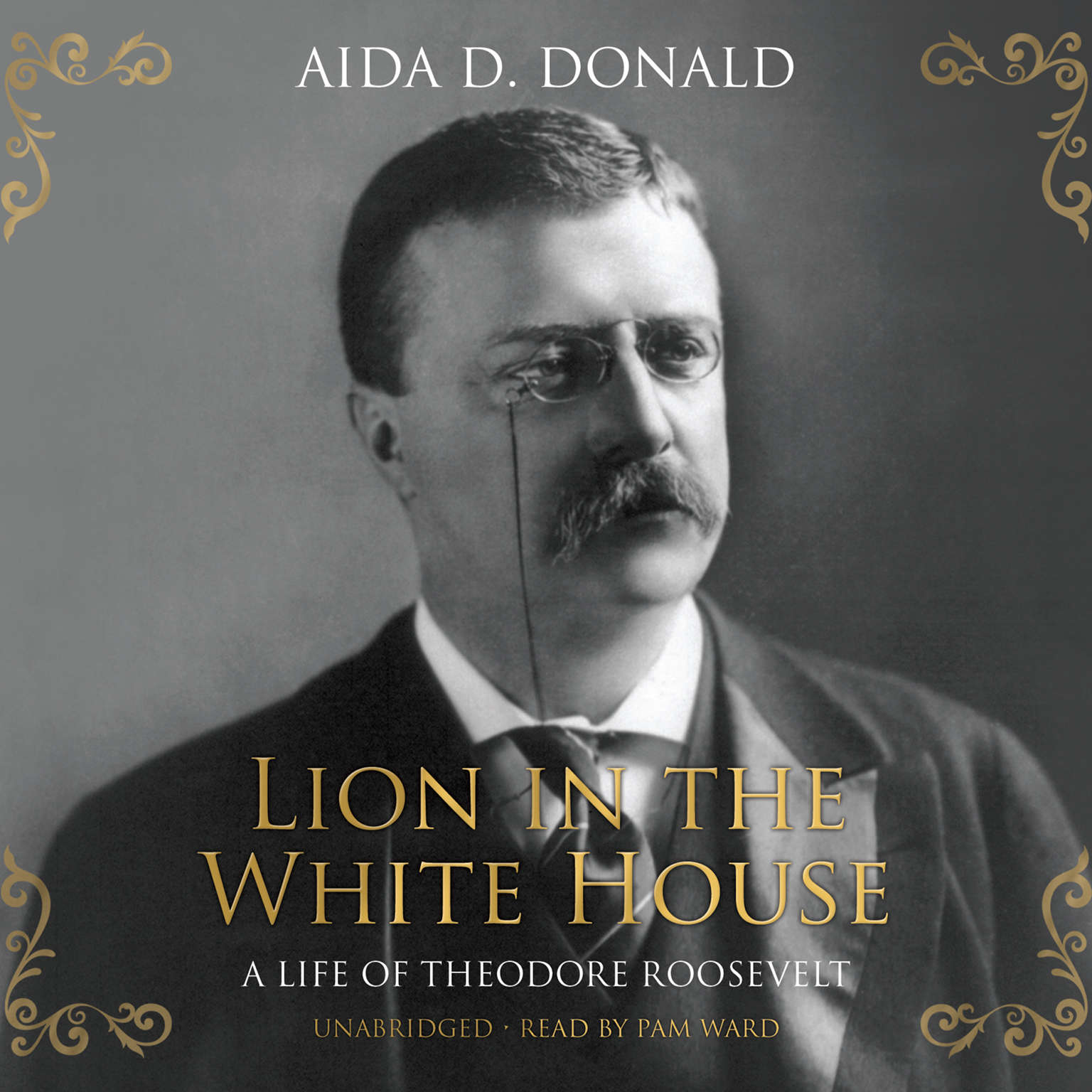 Printable Lion in the White House: A Life of Theodore Roosevelt Audiobook Cover Art